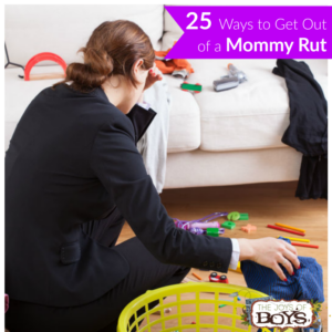 25 Ways to Get Out of a Rut: Motivation for Moms