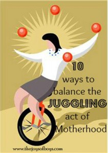10 Ways to Balance Motherhood So You Don't Lose Your Mind