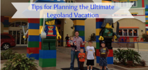 Legoland Vacation: 10 Tips for Planning Your Trip to Legoland