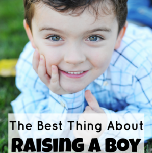 The Best Thing About Raising a Boy